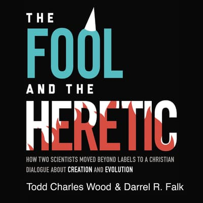 The Fool and the Heretic by Todd Charles Wood audiobook