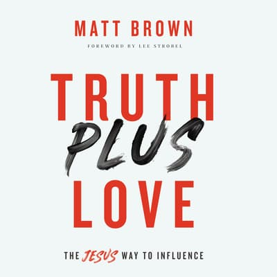 Truth Plus Love by Matt Brown audiobook
