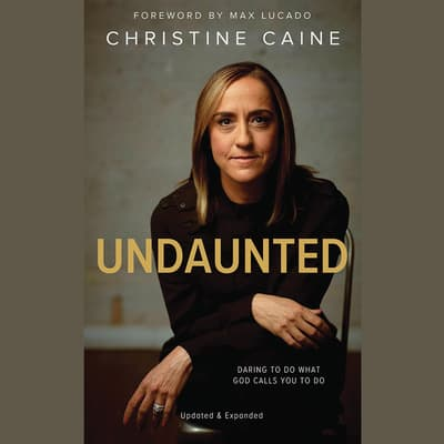 Undaunted (Updated & Expanded Edition) by Christine Caine audiobook
