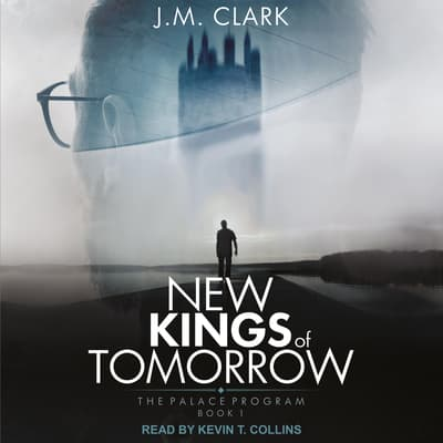 New Kings of Tomorrow by J.M. Clark audiobook