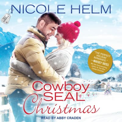 Cowboy SEAL Christmas by Nicole Helm audiobook