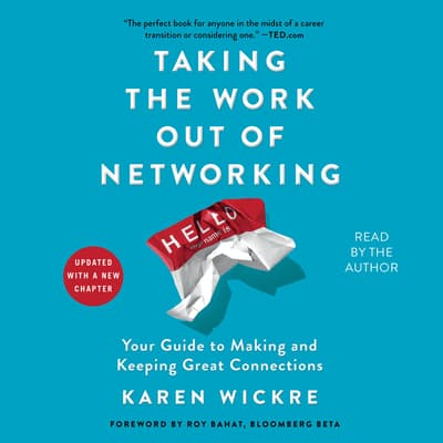 Taking the Work Out of Networking by Karen Wickre audiobook