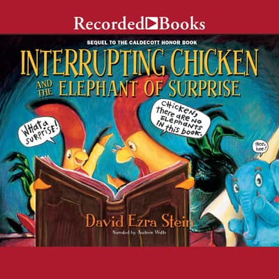 Interrupting Chicken and the Elephant of Surprise by David Ezra Stein audiobook