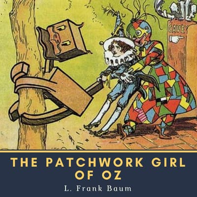 The Patchwork Girl of Oz by L. Frank Baum audiobook