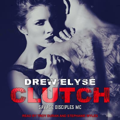 Clutch by Drew Elyse audiobook