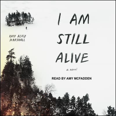 I Am Still Alive by Kate Alice Marshall audiobook