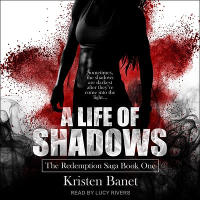 A Life Of Shadows  by Kristen Banet audiobook