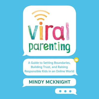 Viral Parenting by Mindy McKnight audiobook