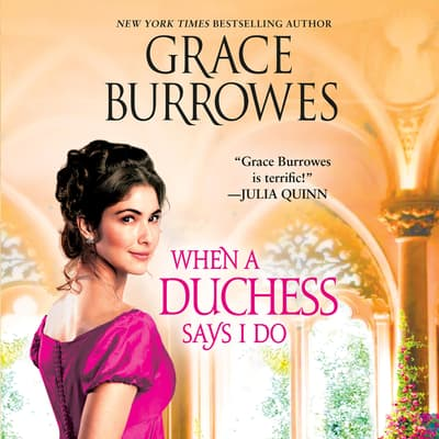 When a Duchess Says I Do by Grace Burrowes audiobook