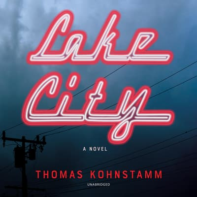 Lake City by Thomas Kohnstamm audiobook