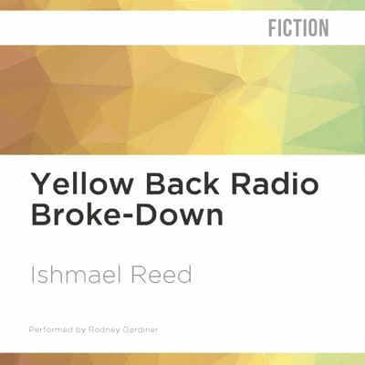 Yellow Back Radio Broke-Down by Ishmael Reed audiobook
