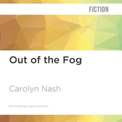 Out of the Fog by Carolyn Nash audiobook