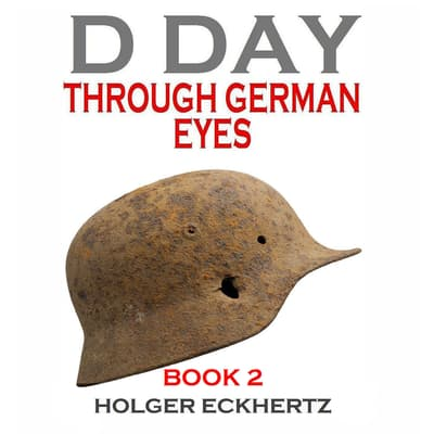 D Day through German Eyes, Book 2 by Holger Eckhertz audiobook