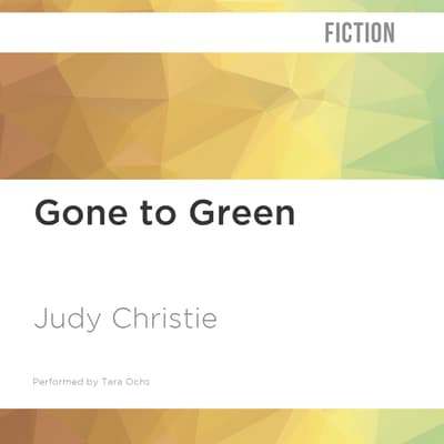 Gone to Green by Judy Christie audiobook