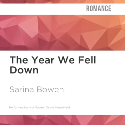 The Year We Fell Down by Sarina Bowen audiobook