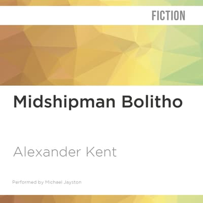 Midshipman Bolitho by Alexander Kent audiobook