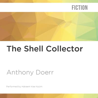 The Shell Collector by Anthony Doerr audiobook