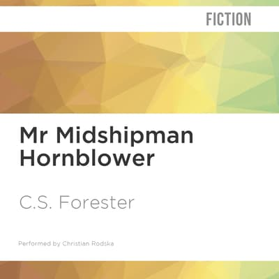 Mr. Midshipman Hornblower by C. S. Forester audiobook