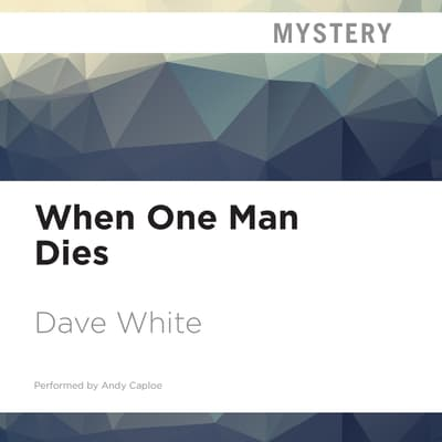 When One Man Dies by Dave White audiobook