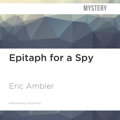 Epitaph for a Spy by Eric Ambler audiobook