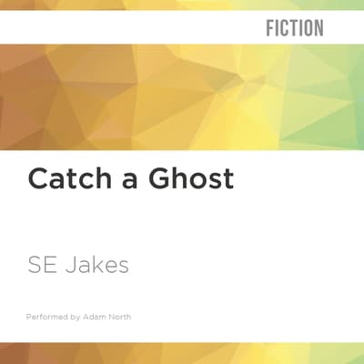 Catch a Ghost by S. E. Jakes audiobook