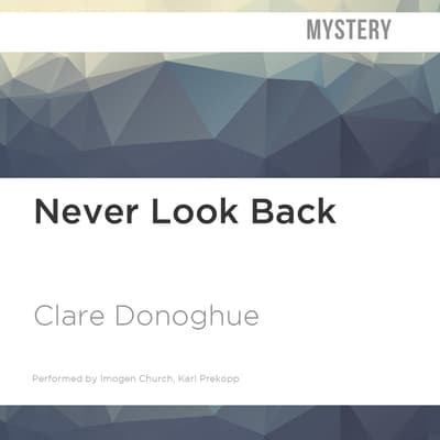 Never Look Back by Clare Donoghue audiobook