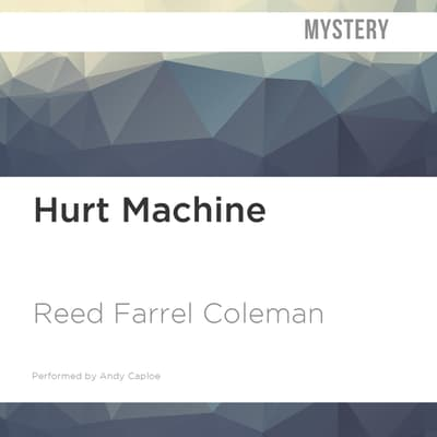 Hurt Machine by Reed Farrel Coleman audiobook