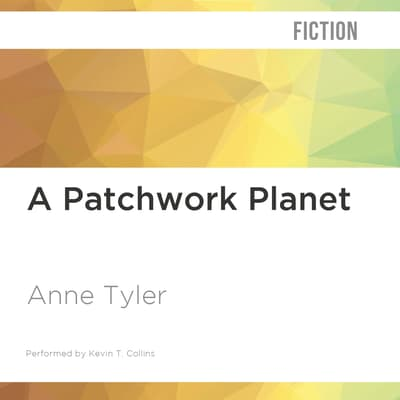 A Patchwork Planet by Anne Tyler audiobook