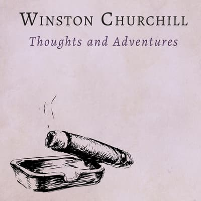 Thoughts and Adventures by Winston Churchill audiobook