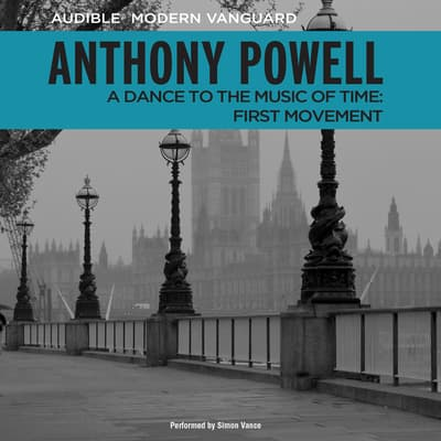 A Dance to the Music of Time: First Movement by Anthony Powell audiobook