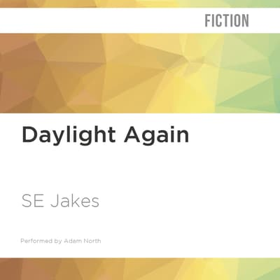 Daylight Again by S. E. Jakes audiobook