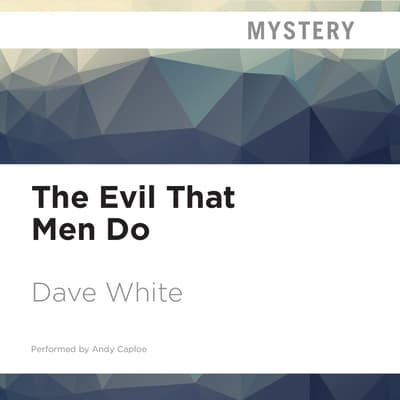The Evil That Men Do by Dave White audiobook