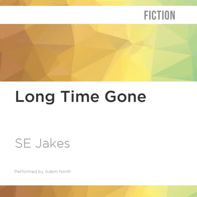 Long Time Gone by S. E. Jakes audiobook