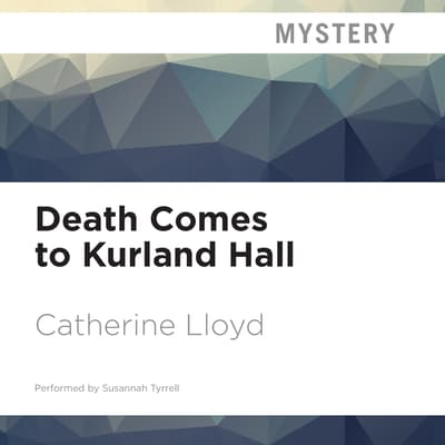Death Comes to Kurland Hall by Catherine Lloyd audiobook