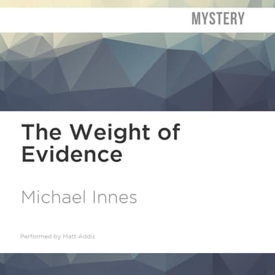 The Weight of Evidence by Michael Innes audiobook