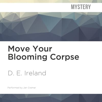 Move Your Blooming Corpse by D. E. Ireland audiobook