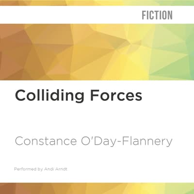 Colliding Forces by Constance O'Day-Flannery audiobook