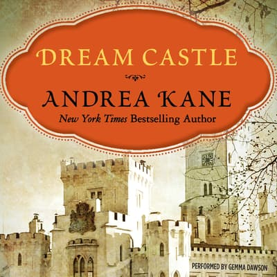 Dream Castle by Andrea Kane audiobook