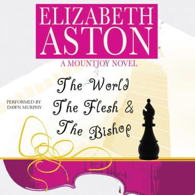 The World, the Flesh & the Bishop by Elizabeth Aston audiobook