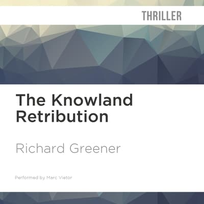 The Knowland Retribution by Richard Greener audiobook