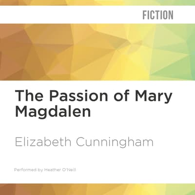The Passion of Mary Magdalen by Elizabeth Cunningham audiobook