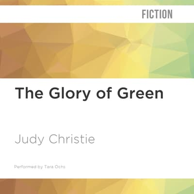 The Glory of Green by Judy Christie audiobook