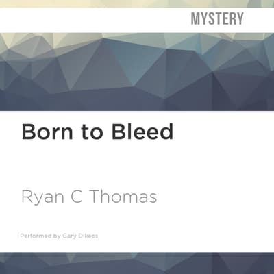 Born to Bleed by Ryan C. Thomas audiobook