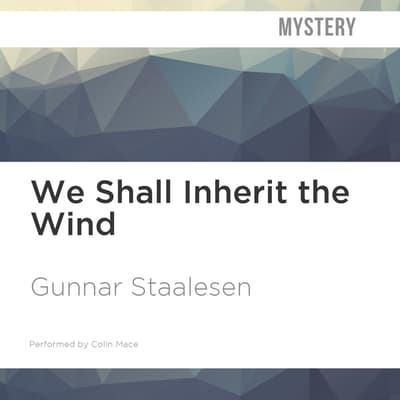 We Shall Inherit the Wind by Gunnar Staalesen audiobook