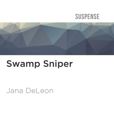 Swamp Sniper by Jana DeLeon audiobook