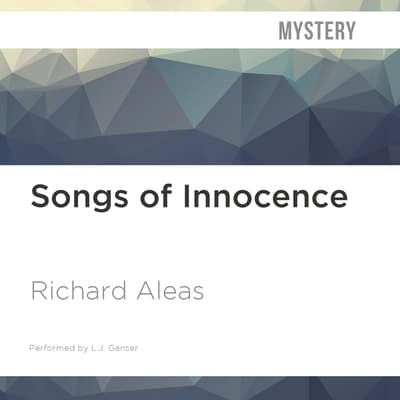 Songs of Innocence by Richard Aleas audiobook
