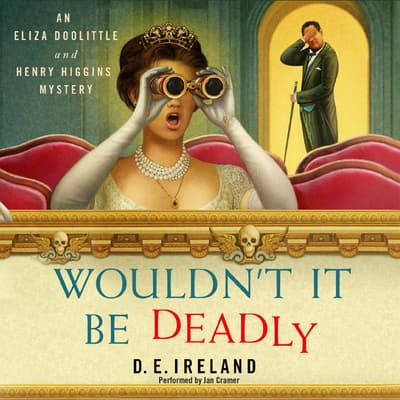 Wouldn't It Be Deadly by D. E. Ireland audiobook