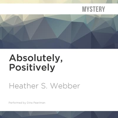 Absolutely, Positively by Heather S. Webber audiobook