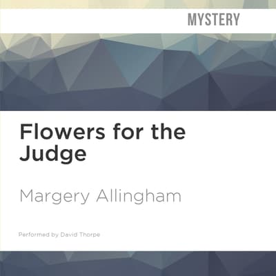 Flowers for the Judge by Margery Allingham audiobook