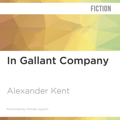 In Gallant Company by Alexander Kent audiobook